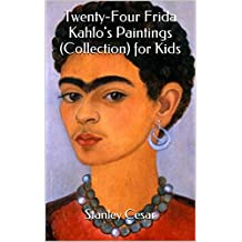 Twenty-Four Frida Kahlo's Paintings (Collection) for Kids
