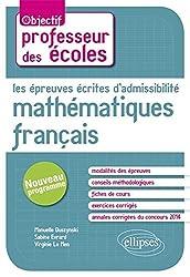 Les Épreuves Écrites d'Admissibilité Mathématiques Français. CRPE Maths. Nouveau Programme Professeur des Écoles