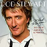 It Had To Be You... Great American Songbook