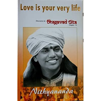 Love is your very life - Bhagavad Gita chapter 12