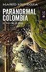 Paranormal Colombia: Paranormal Colombia par Mendoza