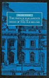 The French Parlements and the Crisis of the Old Regime, Bailey S. Stone, 0807817015