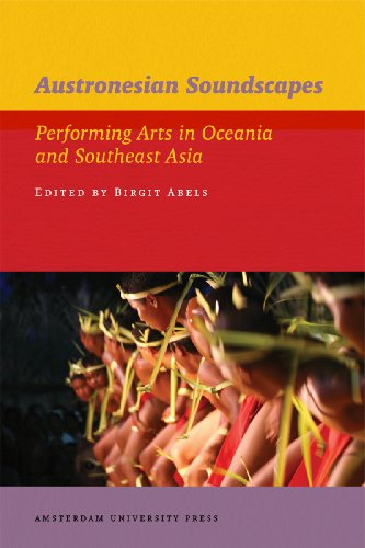 Austronesian Soundscapes: Performing Arts in Oceania and Southeast Asia (IIAS Publications Series) por Birgit Abels