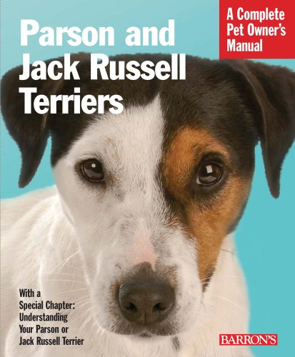 Parson Jack Russell Terrier - Parson and Jack Russell Terriers (Complete Pet Owner's Manual)