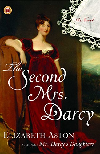 The second mrs darcy a novel darcy series book 4 kindle the second mrs darcy a novel darcy series book 4 by fandeluxe Choice Image