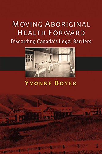 Moving Aboriginal Health Forward: Discarding Canada's Legal Barriers