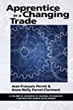 img - for Apprentice in a Changing Trade (Advances in Cultural Psychology: Constructing Human Developm) book / textbook / text book