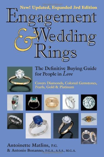 Engagement & Wedding Rings: The Definitive Buying Guide for People in Love by Antoinette L. Matlins, Antoinio C. Bonanno (2003) Paperback