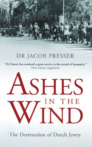Ashes in the Wind: The Destruction of Dutch Jewry ebook