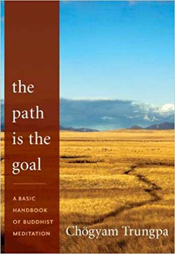 Book The Path Is the Goal: A Basic Handbook of Buddhist Meditation