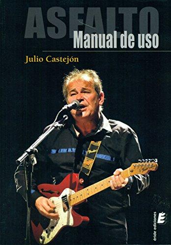 Descargar Libro Asfalto. Manual De Uso Julio Castejón Asensio