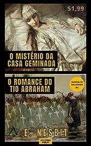 O Mistério da Casa Geminada   O Romance do Tio Abraham   Contos Clássicos n° 3   Tradução exclusiva   Ficções