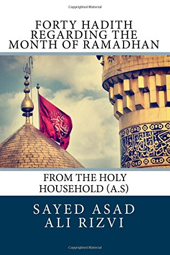 Forty Hadith Regarding the Month of Ramadhan From The Holy Household (A.S)