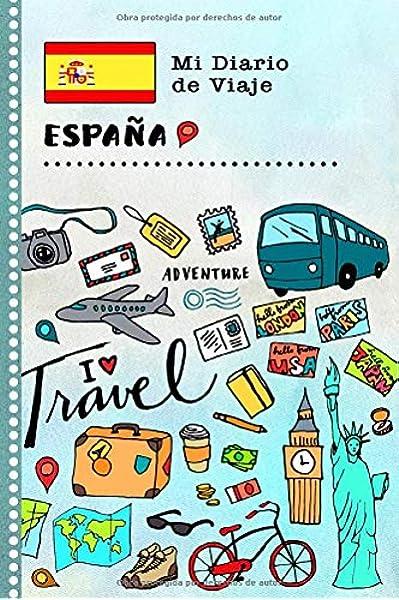 España Mi Diario de Viaje: Libro de Registro de Viajes Guiado Infantil - Cuaderno de Recuerdos de Actividades en Vacaciones para Escribir, Dibujar, Afirmaciones de Gratitud para Niños y Niñas: Amazon.es: España