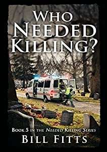 Who Needed Killing? by Bill Fitts (2014-11-17)