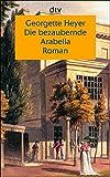 Die bezaubernde Arabella: Roman