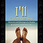 I'll Catch the Sun: Memoirs and Musings of a Nudist | Richard Langdon Cook