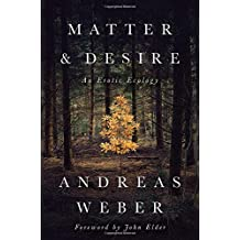 Matter and Desire: An Erotic Ecology