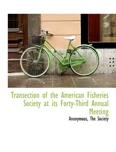 Download Transection of the American Fisheries Society at its Forty-Third Annual Meeting pdf epub