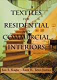 Textiles for Residential and Commercial Interiors 2nd Edition, Jan Yeager and Lura K. Teter-Justice, 1563671786