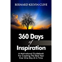 360 Days of Inspiration: a Motivational Guidebook for Creating the Best Year Ever One Day At a Time (Inspirational Books 1)