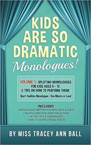 !!PDF!! Kids Are So Dramatic Monologues: Volume 1: Uplifting Monologues For Kids Ages 6 - 12 & Tips On How To Perform Them One-Minute Monologues!. facebook existing Augusta PowToon Cogmind fragt