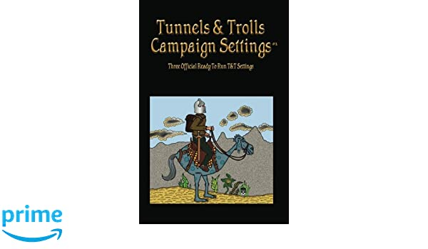 Tunnels & Trolls Campaign Settings #1: A Campaign Setting ...