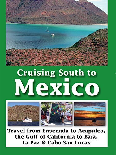 Cabo San Lucas Mexico (Cruising South to Mexico - Travel from Ensenada to Acapulco, The Gulf of California to Baja, La Paz & Cabo San Lucas)