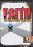 Faith: 100 Days to Figure Yours Out!, Criswell Freeman, 1605870986