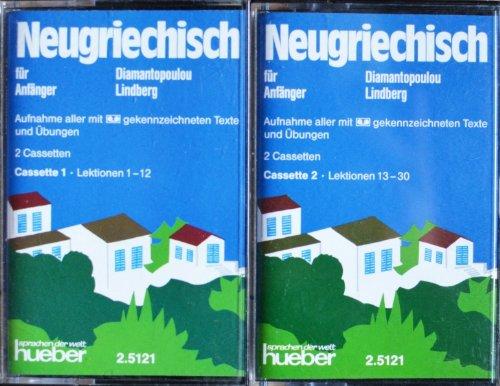 Neugriechisch für Anfänger. Lehrbuch: Neugriechisch für Anfänger, 2 Cassetten zum Lehrbuch und Arbeitsbuch