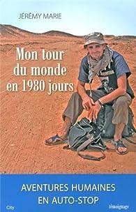 Mon tour du monde en 1980 jours par Jérémy Marie