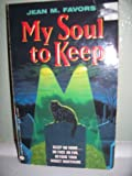 My Soul to Keep, Jean M. Favors, 038077478X