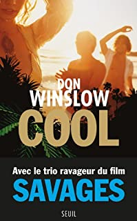 Cool : préquelle de Savages, Winslow, Don