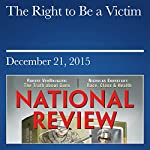 The Right to Be a Victim | Kevin D. Williamson