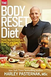 The Body Reset Diet: Power Your Metabolism, Blast Fat, and Shed Pounds in Just 15 Days 1st (first) Edition by Pasternak, Harley published by Rodale Books (2013) Hardcover