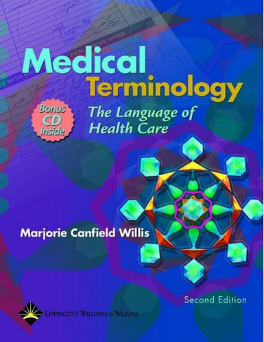 Medical Terminology: The Language Of Health Care (C.D.ROM...
