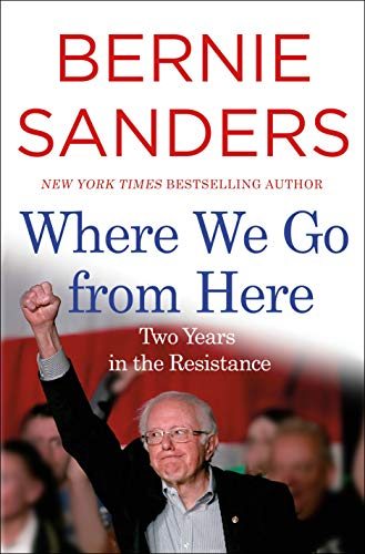 Where We Go from Here: Two Years in the Resistance by [Sanders, Bernie]