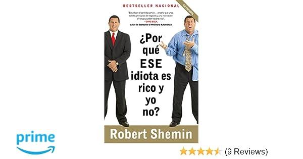 Por qué ese idiota es rico y yo no? (Spanish Edition ...