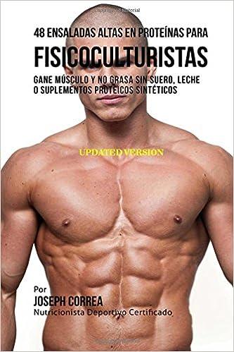 48 Ensaladas Altas en Proteínas para Fisicoculturistas: Gane ...