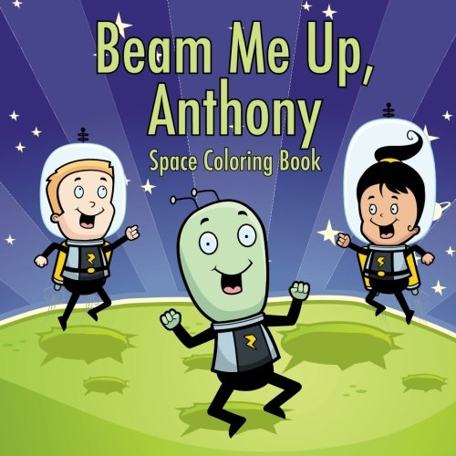 Beam Me Up, Anthony - Space Coloring Book (Personalized Books for Children) ebook