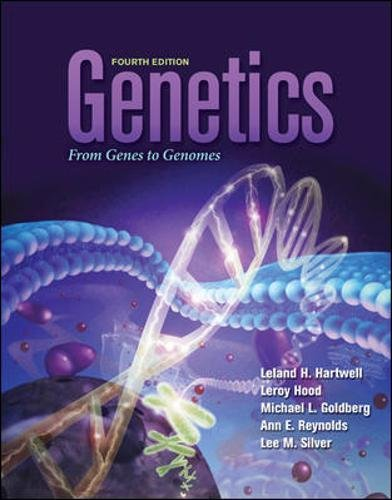 Genetics: From Genes to Genomes (Hartwell, Genetics)