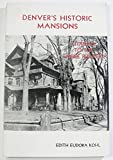 img - for Denver's historic mansions;: Citadels to the empire builders book / textbook / text book