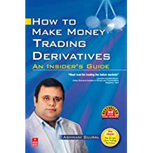 Free how to make money trading derivatives: an insider s guide ebook.