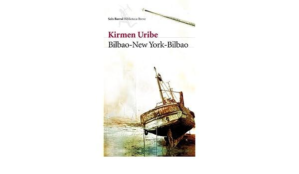 Bilbao–New York–Bilbao, by Kirmen Uribe