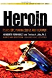 img - for Heroin: Its History, Pharmacology, and Treatment (The Library of Addictive Drugs) book / textbook / text book