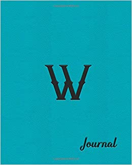 W Journal: Beautiful Aqua Writing Journal Designed to Resemble
