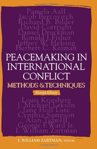 Peacemaking in International Conflict: Methods and Techniques (Revised Edition)