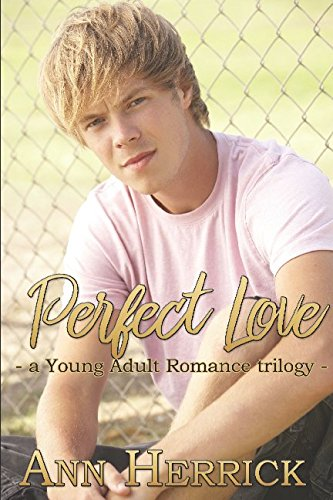 Perfect Love: Young Adult Romance Trilogy PDF