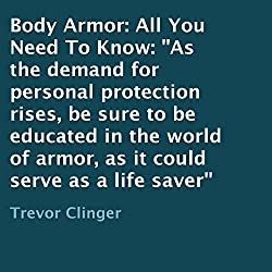 Body Armor: All You Need to Know