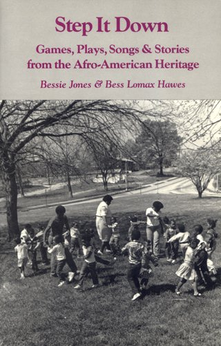 Step It Down: Games, Plays, Songs, and Stories from the Afro-American Heritage (Brown Thrasher Books Ser.)